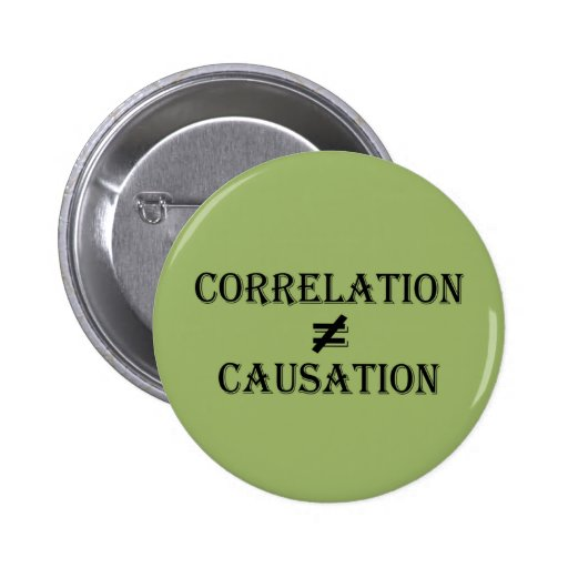 Correlation Does Not Equal Causation Button
