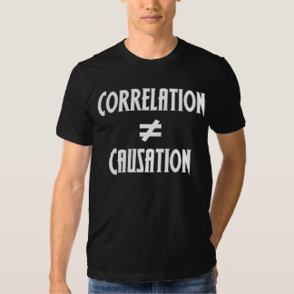 Correlation Does Not Equal Causation T Shirt