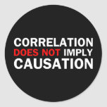 Correlation Does Not Imply Causation Classic Round Sticker