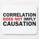 Correlation Does Not Imply Causation Mousepads