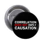 Correlation Does Not Imply Causation Pinback Button