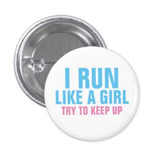 Corro como un chica pin redondo de 1 pulgada