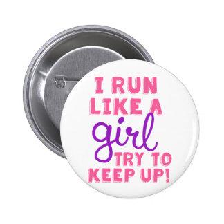 Corro como un chica pin redondo de 2 pulgadas