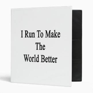 Corro para hacer el mundo mejor