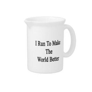 Corro para hacer el mundo mejor jarra para bebida