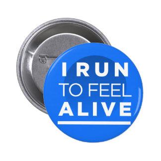 Corro para sentir VIVO - inspiración de funcionami Pin Redondo De 2 Pulgadas