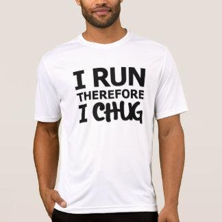 Corro, por lo tanto CHUG Camiseta