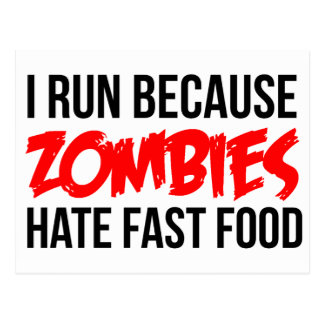 Corro porque los zombis odian los alimentos de postal
