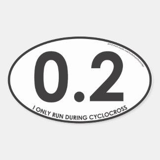 Corro solamente durante Cyclocross - $6 para 4 Pegatina Ovalada