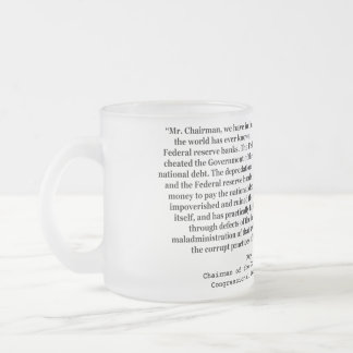 Corrupt Federal Reserve Quote by Louis T McFadden Frosted Glass Coffee Mug