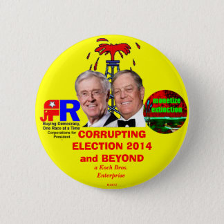 CORRUPTING ELECTION 2014 and BEYOND Button
