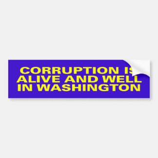 corruption is alive bumper sticker