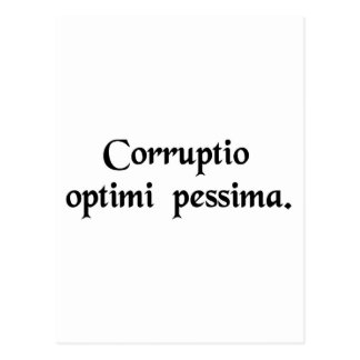 Corruption of the best is worst postcard