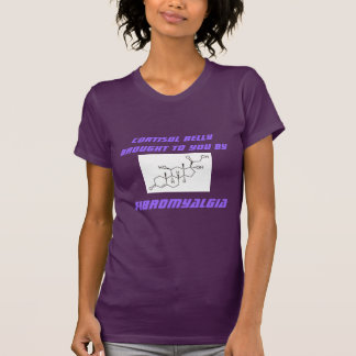 Cortisol Belly Brought to You by Fibromyalgia Tee Shirt