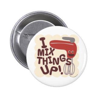 ¡Cosas de la mezcla para arriba! Pin Redondo De 2 Pulgadas