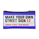 make your own street sign  Cosmetic Bag