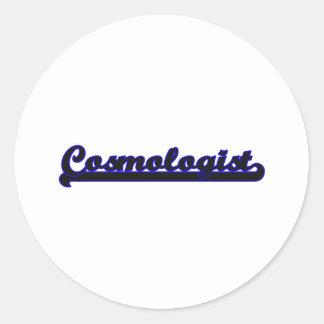 Cosmologist Classic Job Design Classic Round Sticker