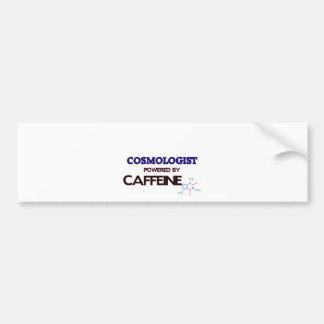 Cosmologist Powered by caffeine Bumper Stickers