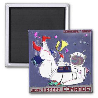 Cosmonaut Radio Magnet Work Harder Comrade