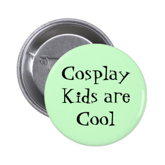 Cosplay Kids are Cool Design Pinback Button