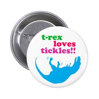 ¡Cosquillas de los amores de T-Rex! Pin Redondo De 2 Pulgadas
