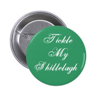 Cosquillee mi Shillelagh Pins