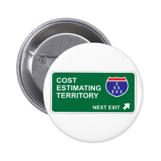 Cost Estimating Next Exit Pinback Button