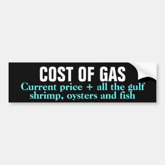 COST OF GAS BP OIL SPILL GULF CAR BUMPER STICKER