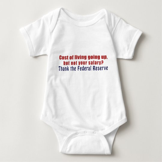 Cost of Living Going Up Thank the Federal Reserve Baby Bodysuit
