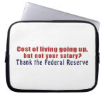 Cost of Living Going Up Thank the Federal Reserve Laptop Sleeve