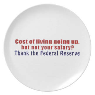 Cost of Living Going Up Thank the Federal Reserve Melamine Plate