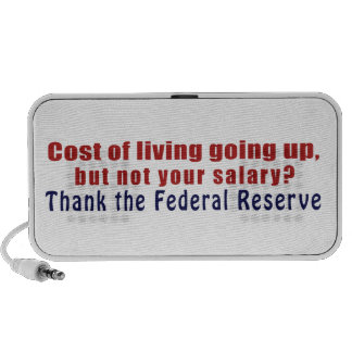 Cost of Living Going Up Thank the Federal Reserve Mini Speaker
