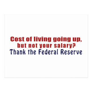 Cost of Living Going Up Thank the Federal Reserve Postcards