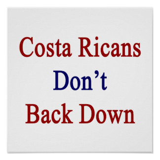 Costa Ricans Don't Back Down Print
