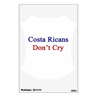 Costa Ricans Don't Cry Wall Stickers