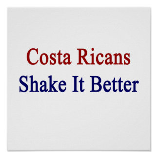 Costa Ricans Shake It Better Posters