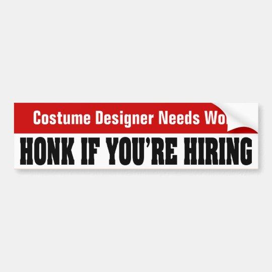 Costume Designer Needs Work Bumper Sticker