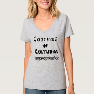 Costume of Cultural Appropriation, women's v-neck T Shirt