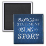 Costumes Tell A Story 2 Inch Square Magnet
