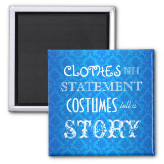 Costumes Tell A Story Magnet