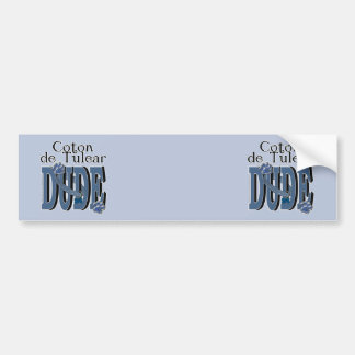 Coton de Tulear DUDE Car Bumper Sticker