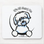 Coton de Tulear Its All About Me Mouse Pad