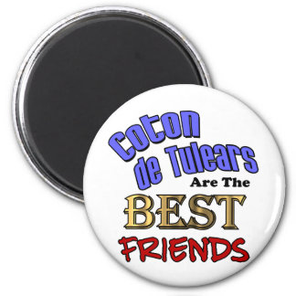 Coton de Tulears Are The Best Friends 2 Inch Round Magnet