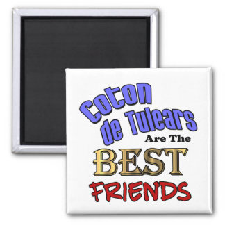 Coton de Tulears Are The Best Friends 2 Inch Square Magnet