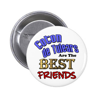 Coton de Tulears Are The Best Friends 2 Inch Round Button