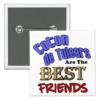 Coton de Tulears Are The Best Friends 2 Inch Square Button
