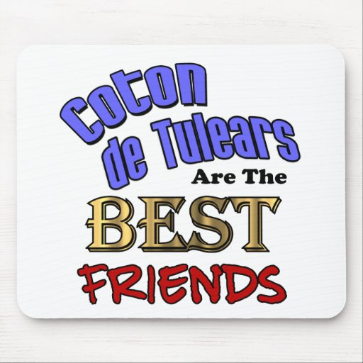 Coton de Tulears Are The Best Friends Mouse Pad
