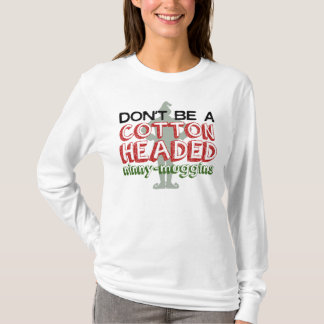 Cotton Headed Ninny-Muggins Christmas Elf Shirt