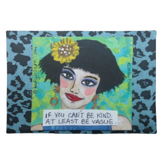 COTTON MAT-IF YOU CAN'T BE KIND AT LEAST BE VAGUE. CLOTH PLACEMAT