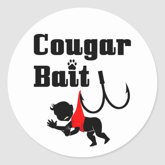 Cougar Bait -- Novelty Funny Cougar Humor Classic Round Sticker